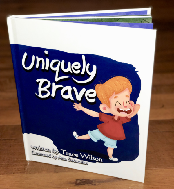 Uniquely Brave book written by Trace Wilson